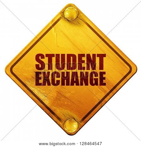 student exchange, 3D rendering, isolated grunge yellow road sign