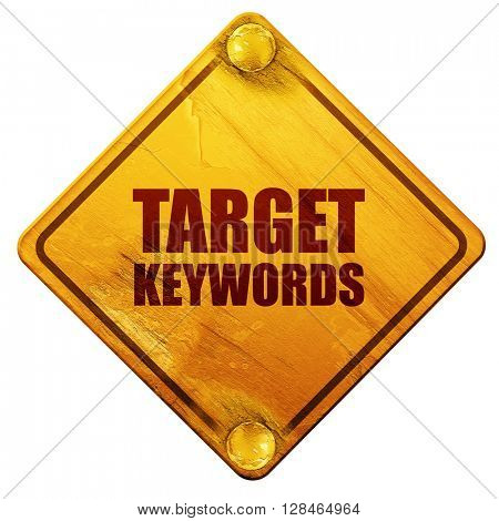 target keywords, 3D rendering, isolated grunge yellow road sign