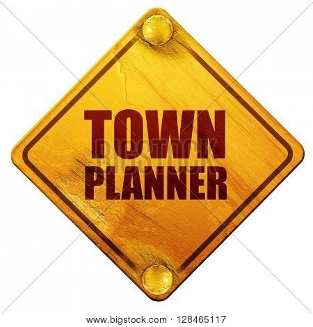 townplanner, 3D rendering, isolated grunge yellow road sign