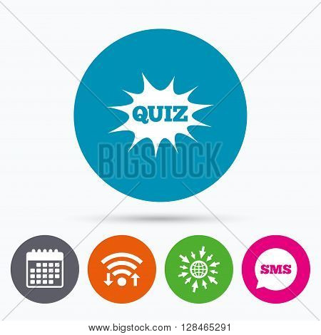 Wifi, Sms and calendar icons. Quiz boom speech bubble sign icon. Questions and answers game symbol. Go to web globe.