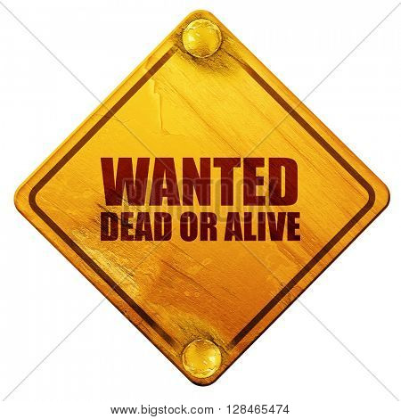 wanted dead or alive, 3D rendering, isolated grunge yellow road