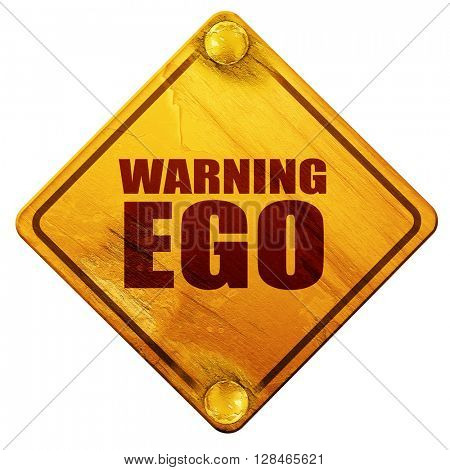 warning ego, 3D rendering, isolated grunge yellow road sign