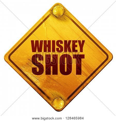 whiskey shot, 3D rendering, isolated grunge yellow road sign