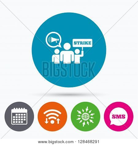 Wifi, Sms and calendar icons. Strike sign icon. Group of people symbol. Industrial action. Holding protest banner and megaphone. Go to web globe.