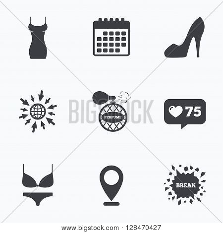 Calendar, like counter and go to web icons. Women dress icon. Sexy shoe sign. Perfume glamour fragrance symbol. Intimates underwear. Location pointer.