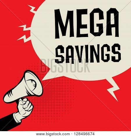 Megaphone Hand business concept with text Mega Savings, vector illustration