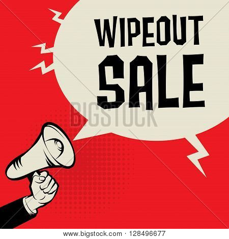 Megaphone Hand business concept with text Wipeout Sale, vector illustration