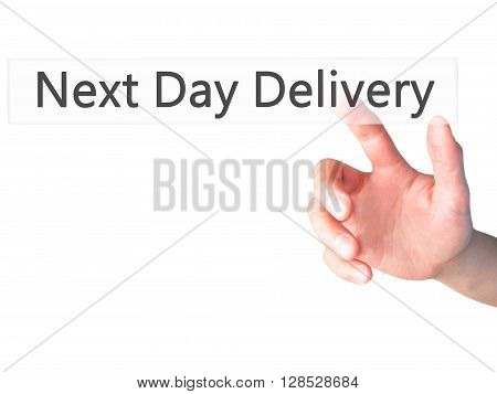 Next Day Delivery - Hand Pressing A Button On Blurred Background Concept On Visual Screen.