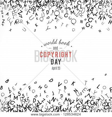 Abstract background with letters. World book and copyright day. International Day of the Book or World Book Days. Promotion of reading, publishing and copyright. Alphabet borders. April 23.