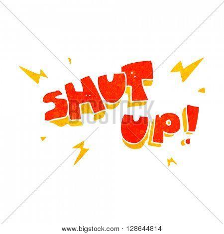 freehand retro cartoon shut up! symbol