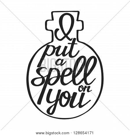 I put a spell on you. Hand drawn text - calligraphic quote. This vector illustration can be used for a card or print.