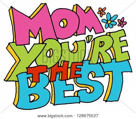 An image of a mom you're the best message.