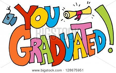 An image of a you graduated message.