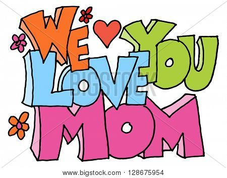 An image of a we love you mom message.