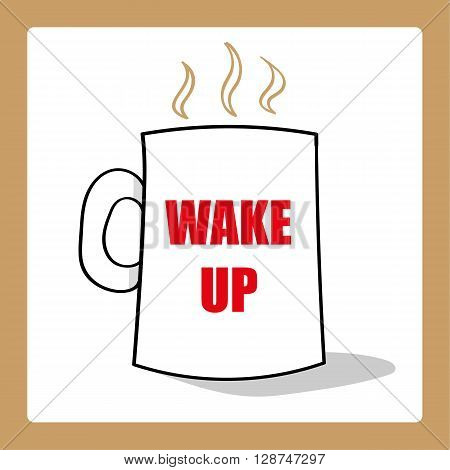 Hand drawn mug of coffee or tea with the words Wake Up added in red text