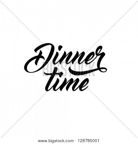 Dinner time. Modern script lettering, food themed typographic design.