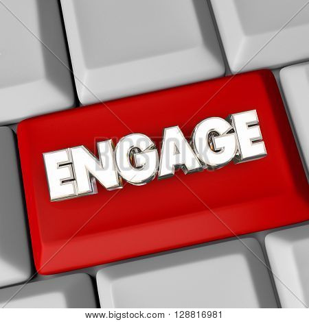 Engage Computer Keyboard Button Action Get Involved Word 3d Illustration