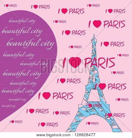 Fashion Typography Graphics. T-shirt Design with hearts and lettering Beautiful city I love Paris. Illustration of blue eiffel tower with pink hearts. Big violet heart. Paris as symbol of love
