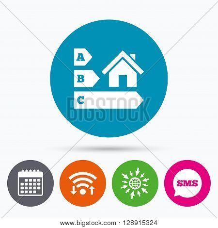 Wifi, Sms and calendar icons. Energy efficiency sign icon. House building symbol. Go to web globe.