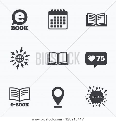 Calendar, like counter and go to web icons. Electronic book icons. E-Book symbols. Speech bubble sign. Location pointer.