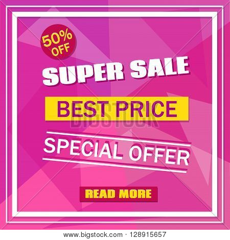 Super Sale banner on colorful pink background with white frame. Sale background. Sale tag. Sale poster. Sale vector. Geometric design. Super Sale best Price and special offer. 50% off. Vector illustration.