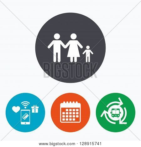 Family with one child sign icon. Complete family symbol. Mobile payments, calendar and wifi icons. Bus shuttle.