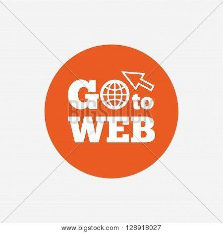 Go to Web icon. Globe with mouse cursor sign. Internet access symbol. Orange circle button with icon. Vector