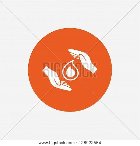 Save water sign icon. Hands protect cover water drop symbol. Environmental protection. Orange circle button with icon. Vector