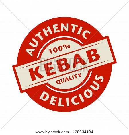 Abstract stamp or label with the text Authentic Delicious Kebab written inside, vector illustration