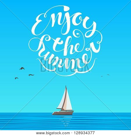 Blue sky and boat with white sails on the horizon. Summer white lettering on the blue background. Vector illustration.