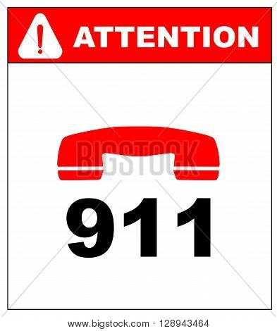 vector sign. vector. emergency call 911. danger symbol. warning sheet. exclamation point. attention. in case of emergency call 911.
