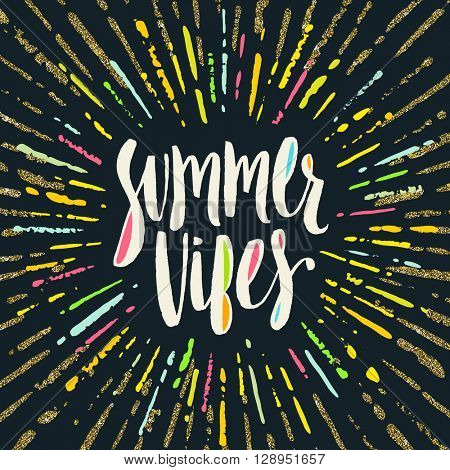 Summer vibes - Summer calligraphy. Summer vacation. Summer sunburst. Summer quote. Summer phrase. Summer greeting. Summer vector. Summer illustration. Summer lettering.