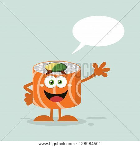 Talking Sushi Roll Cartoon Mascot Character Waving With Speech Bubble. Illustration Flat Style With Background