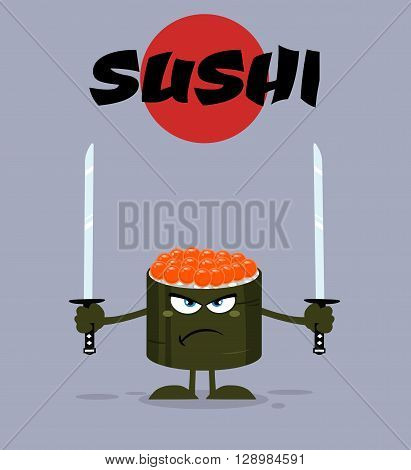 Angry Sushi Roll Cartoon Mascot Character Ready To Fight With Two Katana Swords