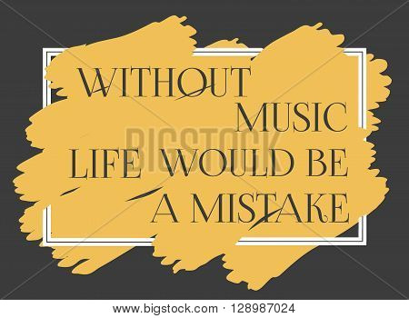 Motivated Music Quote. Motivational poster with famous quotation. Typography Poster Concept. Inspirational words banner poster with quotes motivated background music party. Vector Illustration