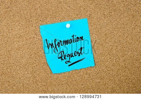 Information Request Written On Blue Paper Note