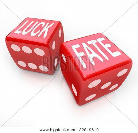 Two red dice featuring the words Luck and Fate representing putting your future at risk when you gamble for money in a game of chance and fortune