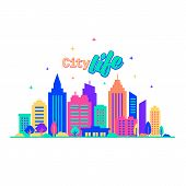 City Life. Silhouettes Of Buildings With Neon Glow And Vivid Colors. City Landscape Template. Flat S poster