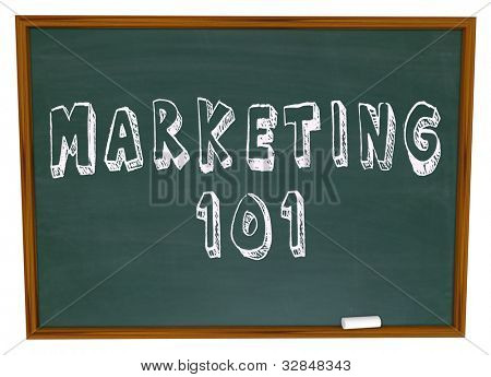Marketing 101 written on a school chalkboard giving you a lesson in the basics of business selling and market research in growing your company or orgnaization to success and goal achievement