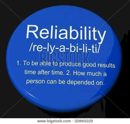 Reliability Definition Button Showing Trust Quality And Dependability