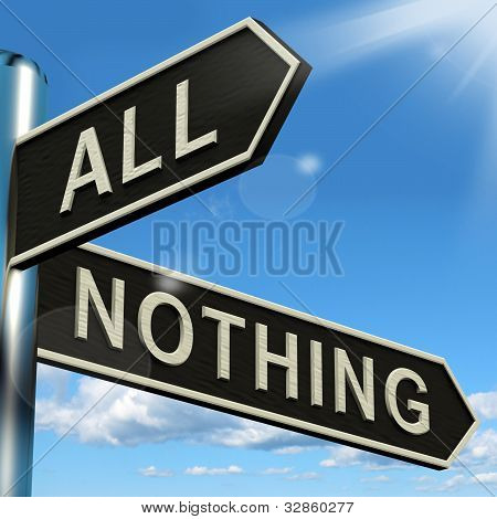 All Or Nothing Signpost Meaning Full Entire Or Zero