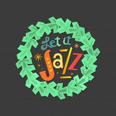 Fancy Winter Holiday Poster. Christmas Jazz Music Fest Colorful Vector Icon. Fun Quote Lettering Let poster