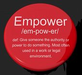 pic of empower  - Empower Definition Button Shows Authority Or Power Given To Do Something - JPG