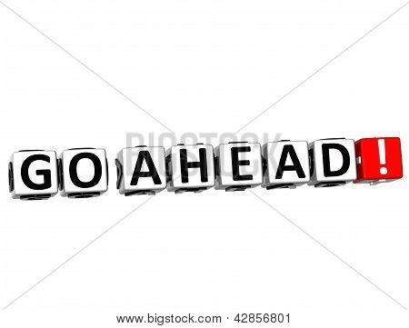 3D Go Ahead! Button Click Here Block Text