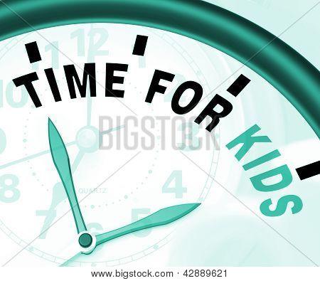 Zeit für Kiids Nachricht Bedeutung Spielzeit oder Start-Familie