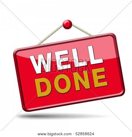 Excellent work and job very well done. Congratulations for a successful assignment. Icon or sign for success. Red placard.