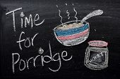 image of porridge  - Blackboard sign with the words Time For Porridge with a bowl of porridge and a jar of honey - JPG