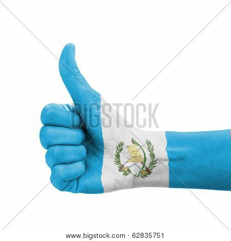 Hand With Thumb Up, Guatemala Flag Painted As Symbol Of Excellence, Achievement, Good - Isolated On