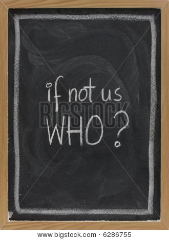 If Not Us, Who - Question On Blackboard