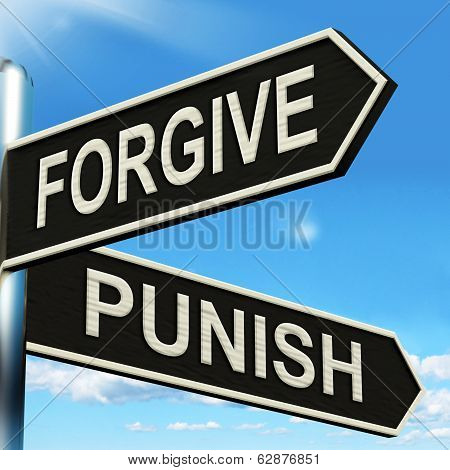 Forgive Punish Signpost Means Forgiveness Or Punishment